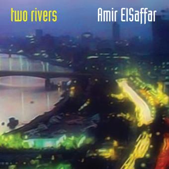 Amir ElSaffar Two Rivers Cover